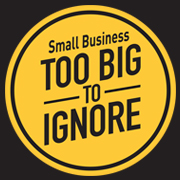 Help support small business: Too big to ignore